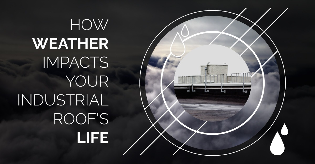 How Weather Impacts Your Industrial Roof's Life
