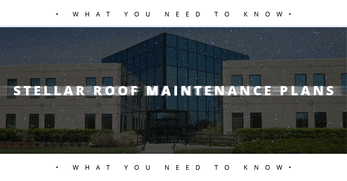 What You Need to Know about Stellar Roof Maintenance Plans