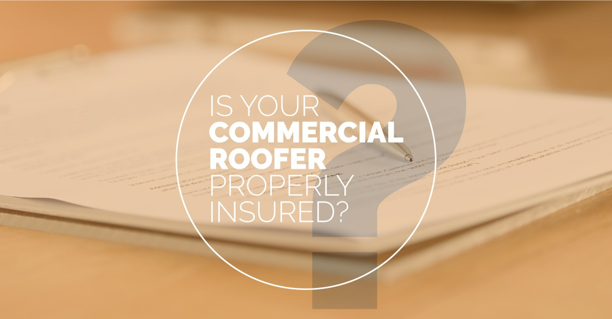 Is Your Commercial Roofer Properly Insured?