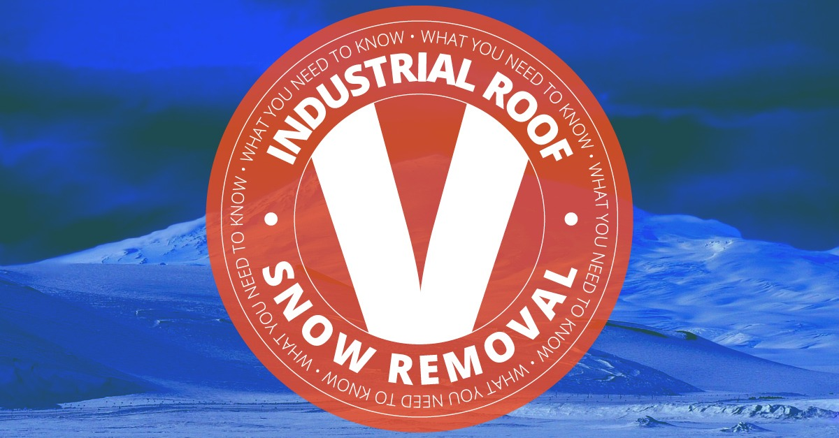 What You Need to Know About Industrial Roof Snow Removal