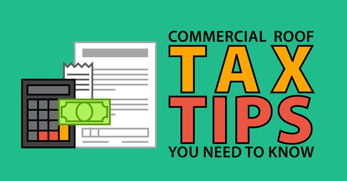 Commercial Roof Tax Tips You Need to Know