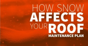 How Snow Affects Your Roof Maintenance Plan