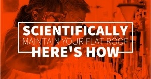 BLOG-ScientificallyHowToMaintainFlatRoof