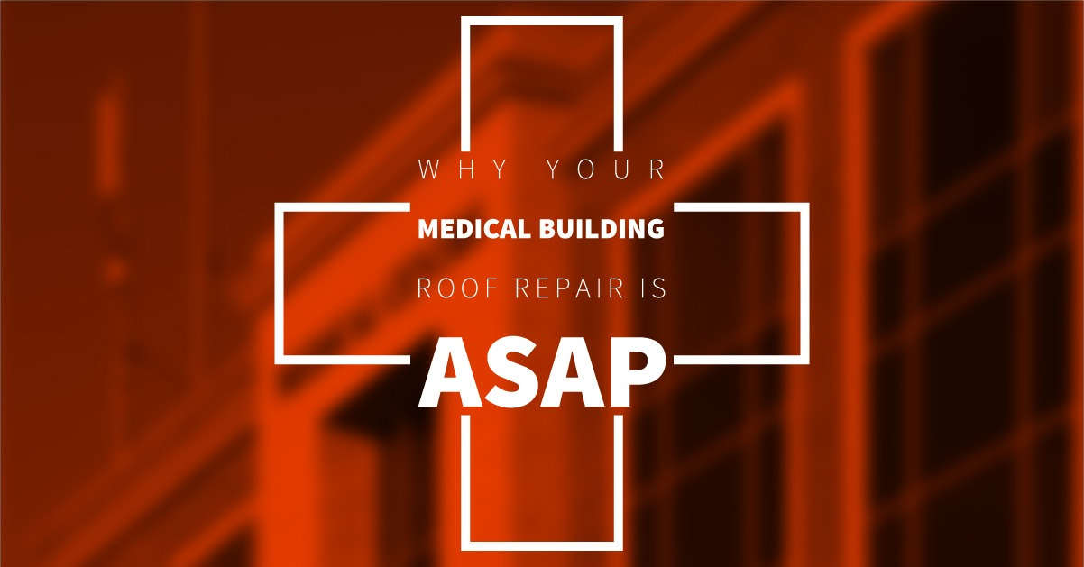Why Your Medical Building Roof Repair Is ASAP