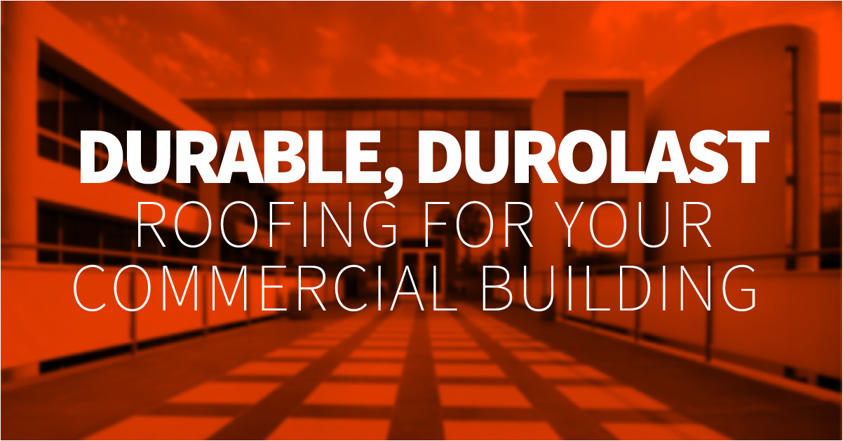 Duroalst Roofing For Your Commercial Building