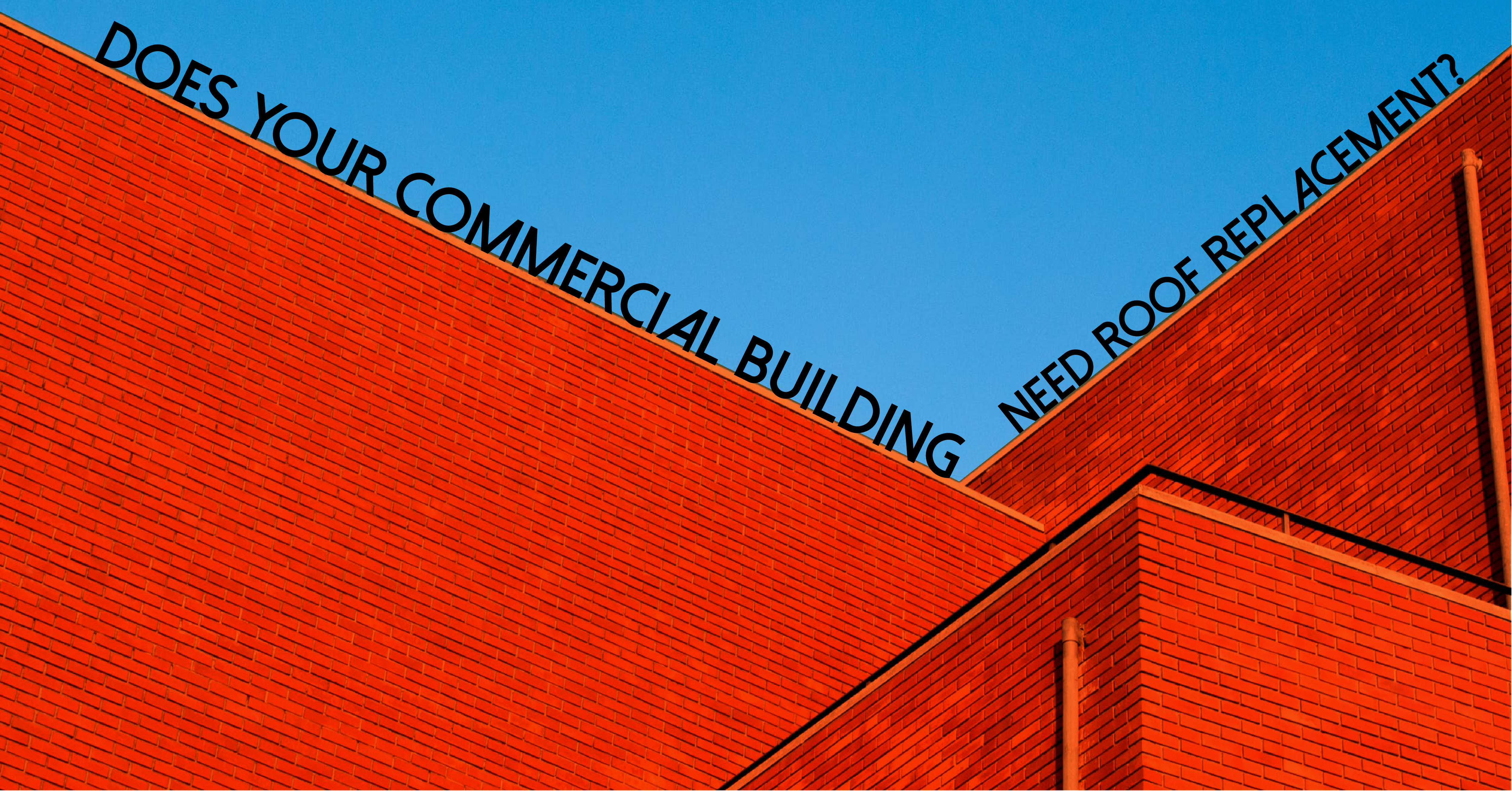 Does Your Commercial Building Need a Roof Replacement