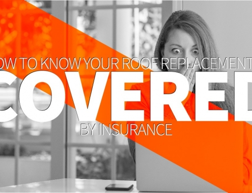 How To Know Your Roof Replacement Is Covered By Insurance