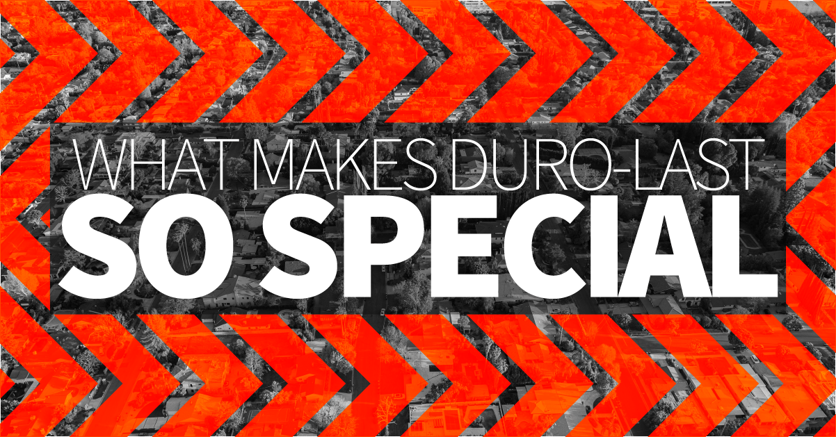 What makes duro-last so special