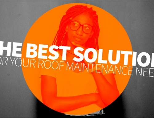 The Best Solution For Your Roof Maintenance Needs