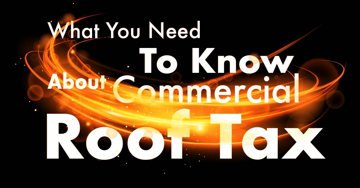 What You Need To Know About Commercial Roof Tax