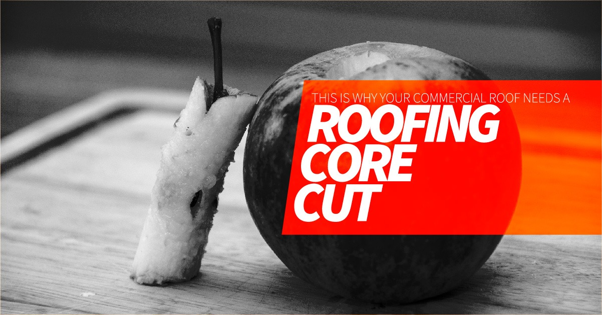 This Is Why Your Commercial Roof Needs A Roofing Core Cut