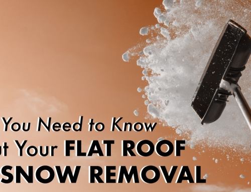 What You Need to Know about Your Flat Roof and Snow Removal