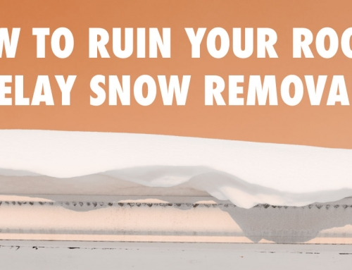 How to Ruin Your Roof: Delay Snow Removal!