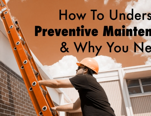 How To Understand Preventive Maintenance & Why You Need It