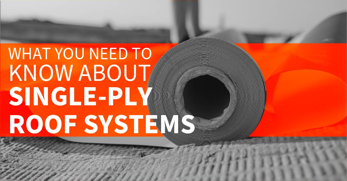 What You Need To Know About Single-Ply Roof Systems