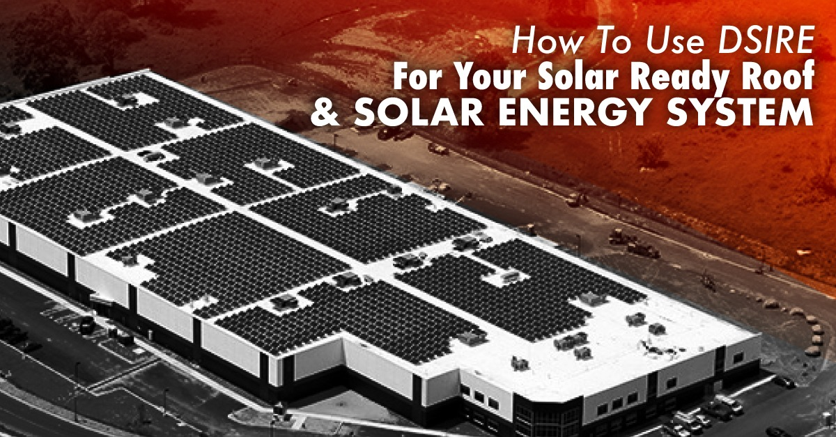 flat roof with solar panels on it with the caption How To Use DSIRE For Your Solar Ready Roof & Solar Energy System