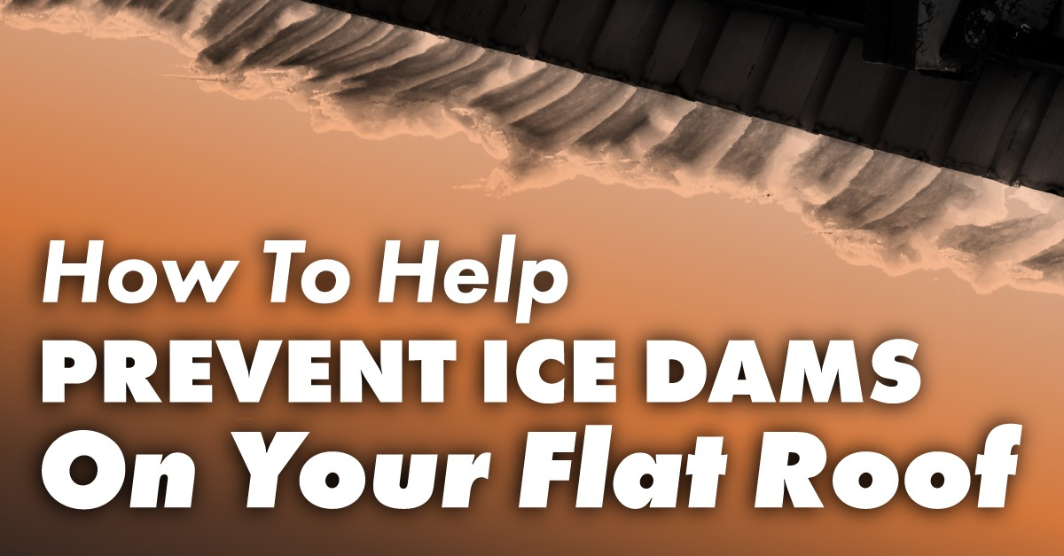 Roof with snow damming up with caption How To Help Prevent Ice Dams On Your Flat Roof