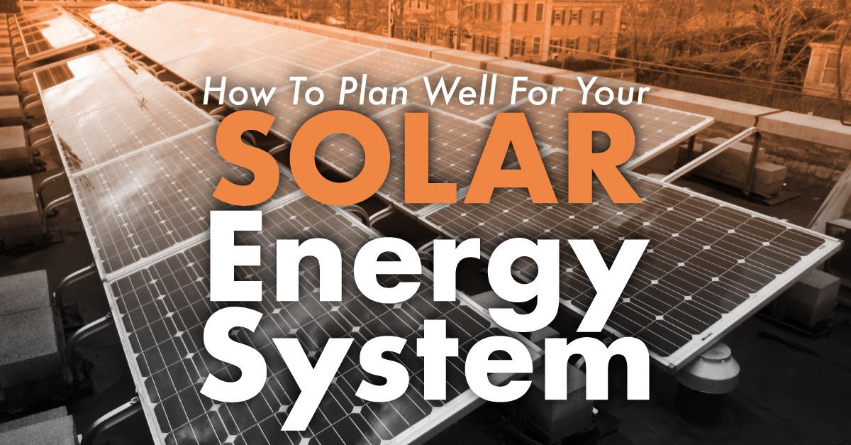 solar panels on a flat roof with the caption How To Plan Well For Your Solar Energy System
